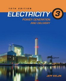 Electricity 3: Power Generation and Delivery, 10th Edition