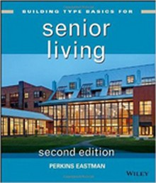 Building Type Basics for Senior Living, 2nd Edition