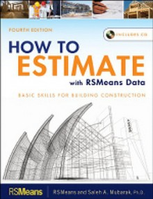 How to Estimate with RSMeans Data: Basic Skills for Building Construction, 4th Edition