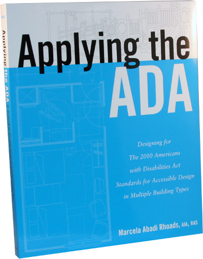 Applying the ADA: Designing for the 2010 ADA Standards for Accessible Design