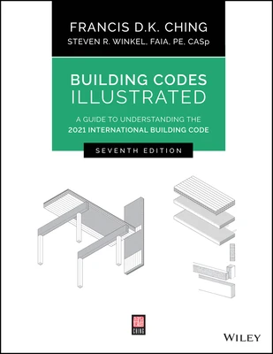 Building Codes Illustrated- A Guide to Understanding the 2021 IBC Seventh Edition