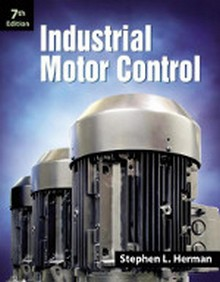 Industrial Motor Control, 7th Edition