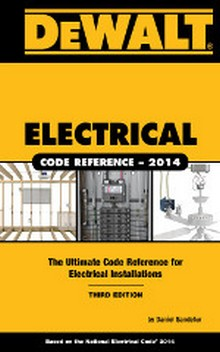 DEWALT Electrical Code Reference, Based on the NEC 2014