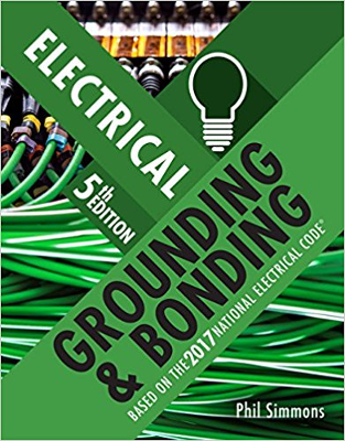Electrical Grounding and Bonding, 5th Edition