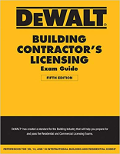 DeWalt Building Contractor's Licensing Exam Guide, 5th Edition, Based on the 2018 IRC & IBC