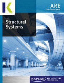 ARE 4.0 Exam Prep - Structural Systems Study Guide, 2014 Edition