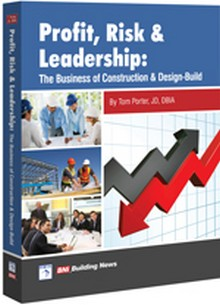 Profit, Risk & Leadership - The Business of Construction and Design-Build