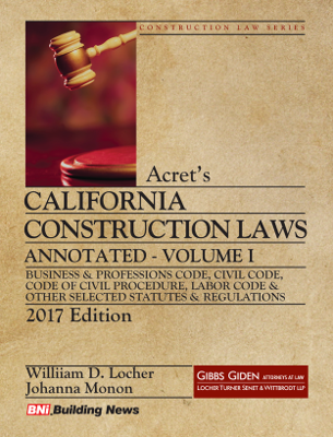 Acrets California Construction Law - Annotated 2017 - Volume 1