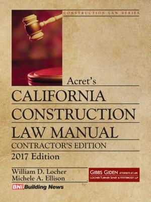 Acrets California Construction Law - 2017 Contractor's Edition