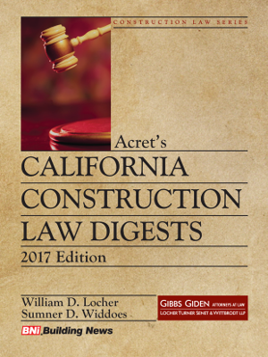 Acrets California Construction Law Digests - 2017 Edition