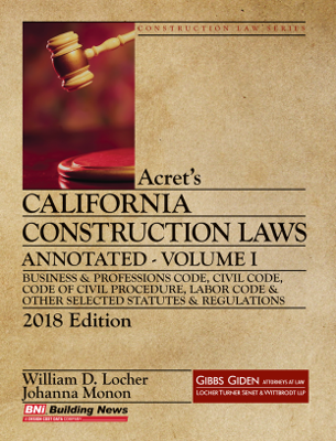 Acrets California Construction Law - Annotated 2018 - Volume 1