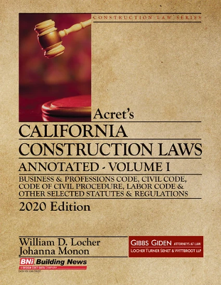 Acrets California Construction Law - Annotated 2020- Volume 1