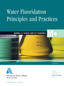 AWWA M4 - Water Fluoridation Principles & Practices, 5th Edition