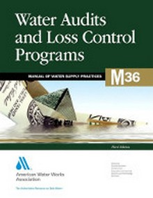 AWWA M36 - Water Audits and Loss Control Programs, 3rd Edition