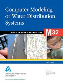 AWWA M32 - Computer Modeling of Water Distribution Systems, 3rd Edition