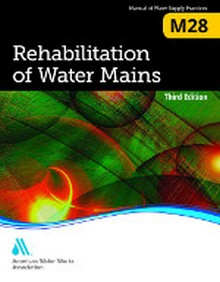 AWWA M28 - Rehabilitation of Water Mains, 3rd Edition