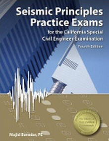 Seismic Principles Practice Exams for the California Special Civil Engineer Examination, 4th Edition