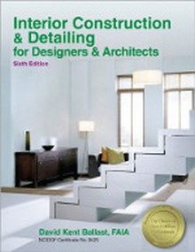 Interior Construction & Detailing For Designers and Architects, 6th Edition