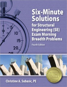 Six-Minute Solutions for Structural Engineering (SE) Exam, 4th Edition