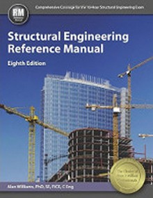 Structural Engineering Reference Manual, 8th Edition