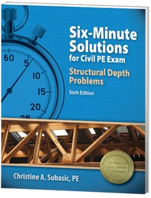Six-Minute Solutions for Civil PE Exam: Structural Problems, 6th Edition