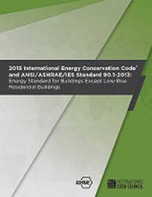 International Energy Conservation Code (IECC) 2015 and ANSI/ASHRAE/IES Standard 90.1-2013