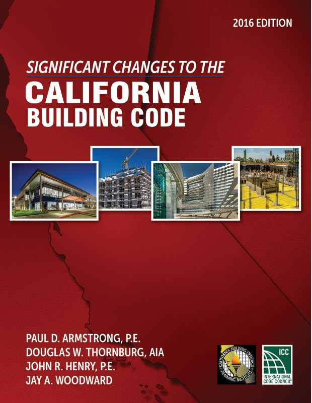 Significant Changes to the California Building Code, 2016 Version