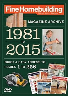 Fine Homebuilding Magazine Archive 1981-2015 256 issues - DVD
