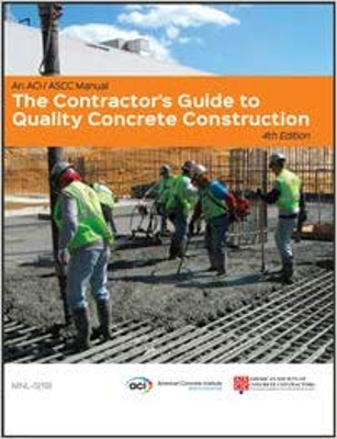 The Contractor's Guide to Quality Concrete Construction, Fourt Edition