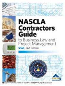 Utah Contractors Guide to Business, Law and Project Management, 2nd Edition