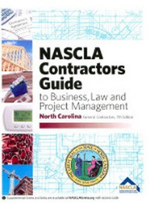 North Carolina General, Contractors Guide to Business, Law, and Project Management, 7th Edition