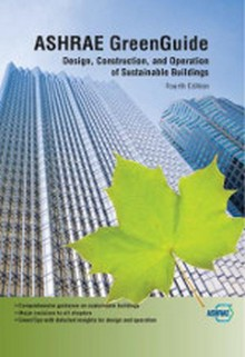 ASHRAE GreenGuide The Design Construction and Operation of Sustainable Buildings, 4th Edition