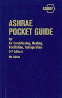 ASHRAE Pocket Guide for Air-Conditioning, Heating, Ventilation, and Refrigeration (I-P), 8th Edition
