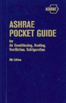 ASHRAE Pocket Guide for Air-Conditioning, Heating, Ventilation, and Refrigeration (SI), 8th Edition