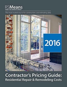 2016 Contractor's Pricing Guide: RSMeans Residential Repair & Remodeling Costs