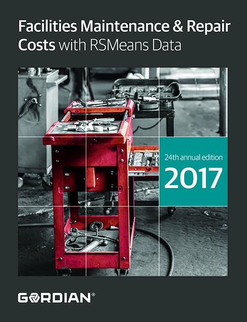 2017 RSMeans Facilities Maintenance & Repair Cost Data