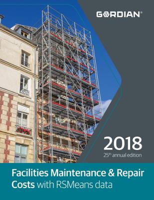 2018 RSMeans Facilities Maintenance & Repair Cost Data