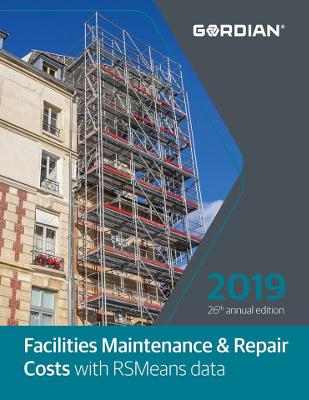 2019 RSMeans Facilities Maintenance & Repair Cost Data