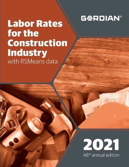 RS Means 2021 Labor Rates for the Construction Industry