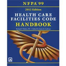 NFPA 99: Health Care Facilities Code Handbook, 2012