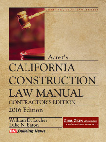 Acrets California Construction Law - 2016 Contractor's Edition