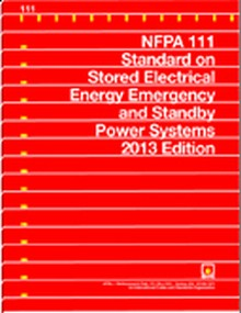 NFPA 110 - Standard for Emergency & Standby Power Systems, 2013 Edition