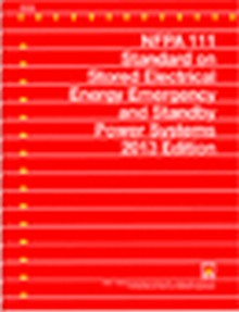NFPA 111 Standard on Stored Electrical Emergency and Standby Power, 2013 Edition