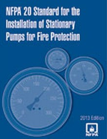 NFPA 20 - Standard for the Installation of Stationary Fire Pumps for Fire Protection, 2013 Edition