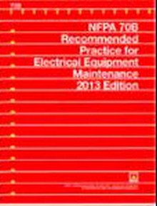 NFPA 70B Recommended Practice for Electrical Equipment Maintenance, 2013