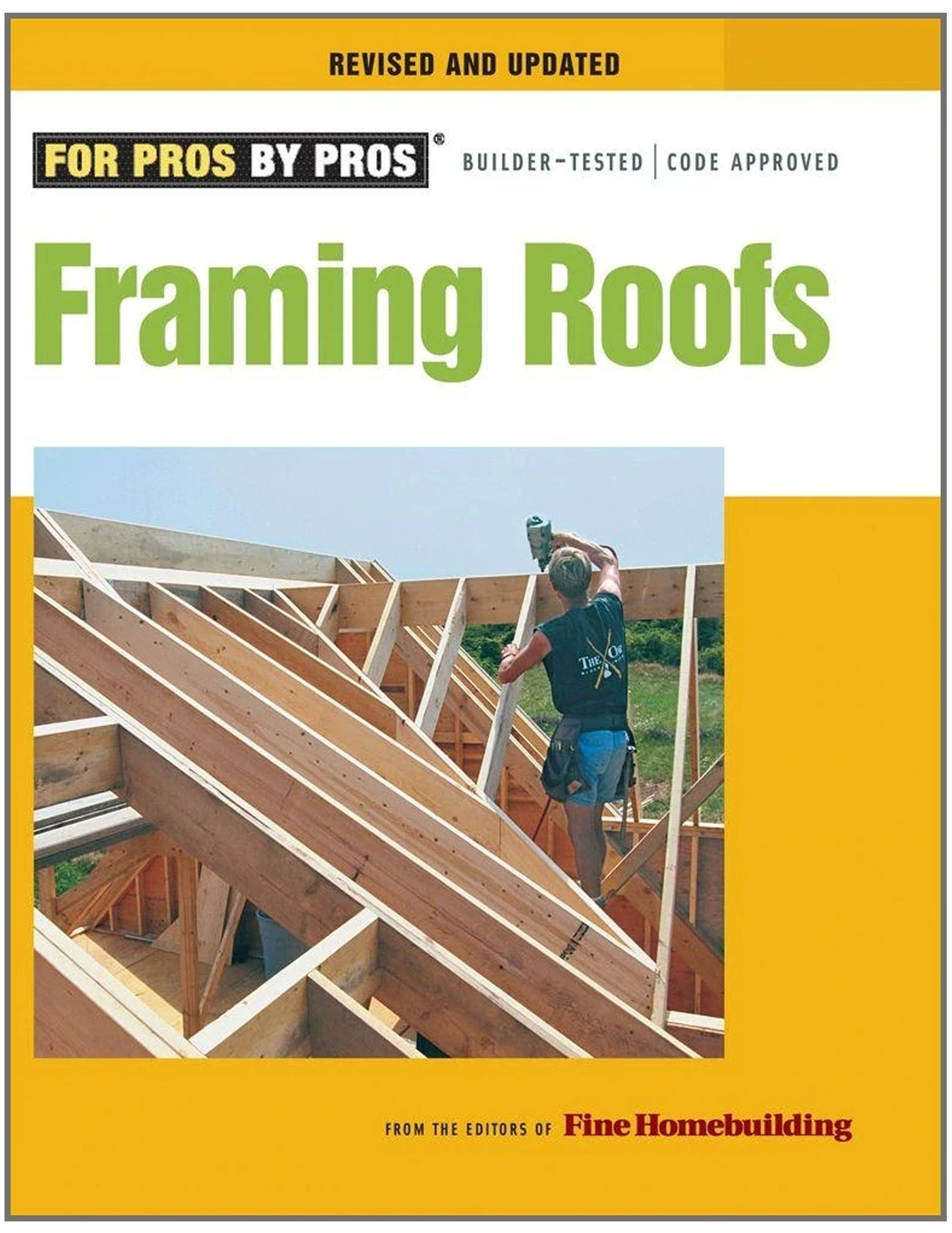For Pros By Pros: Framing Roofs Completely Revised and Updated