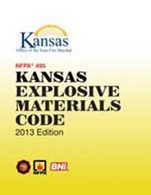 NFPA 495 - Kansas Explosive Materials Code, 2013 Edition