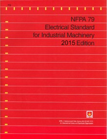 NFPA 79: Electrical Standard for Industrial Machinery, 2015 Edition