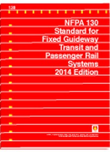 NFPA 130 Standard for Fixed Guideway Transit and Passenger Rail Systems 2014 Edition
