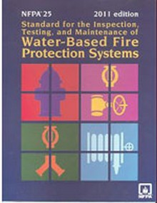 NFPA 25, Water-Based Fire Protection Systems & Handbook, 2011 Edition